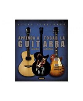 Atlas Ilustrado Aprende a Tocar La Guitarra